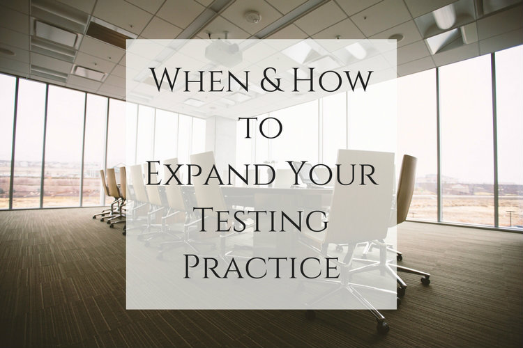 When & How to Expand Your Testing Practice